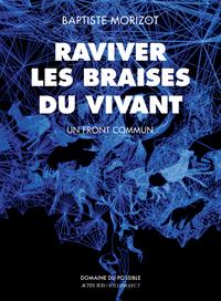 RAVIVER LES BRAISES DU VIVANT - UN FRONT COMMUN