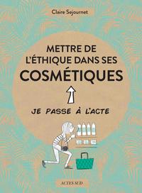 METTRE DE L'ETHIQUE DANS SES COSMETIQUES