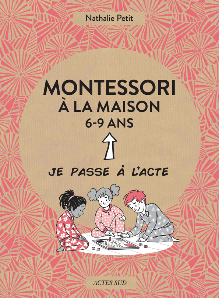 MONTESSORI A LA MAISON - 6-9 ANS