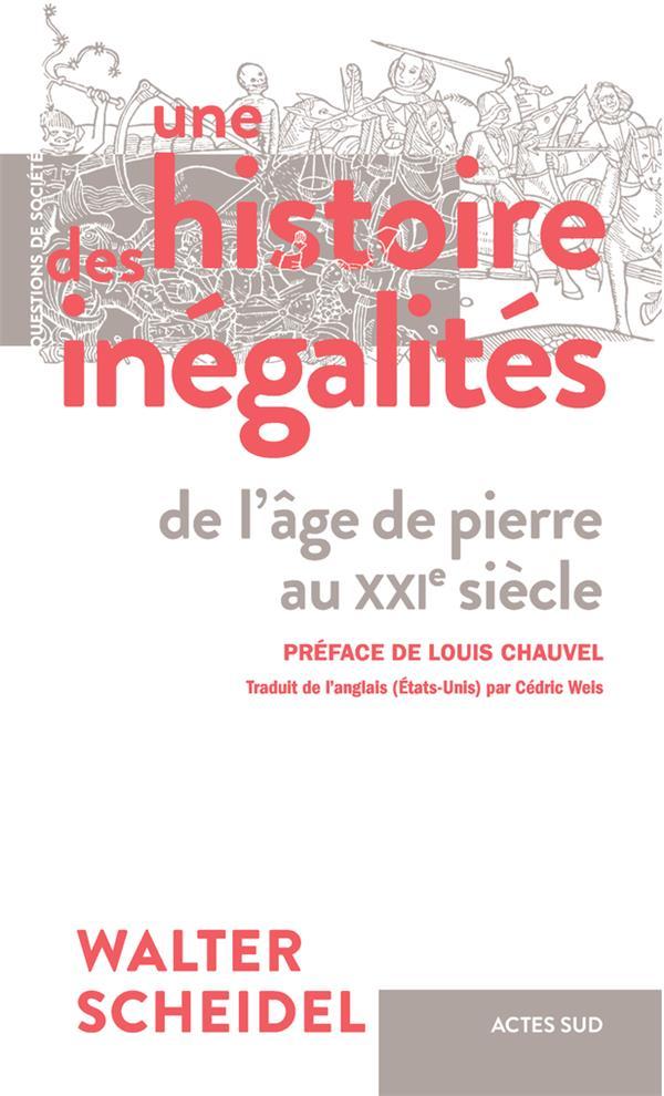 UNE HISTOIRE DES INEGALITES - DE L'AGE DE PIERRE AU XXIE SIECLE