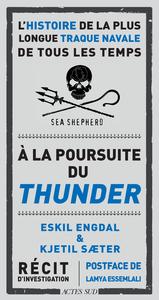 A LA POURSUITE DU THUNDER - L'HISTOIRE DE LA PLUS LONGUE TRAQUE NAVALE DE TOUS LES TEMPS