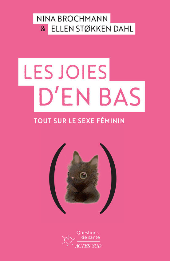 LES JOIES D'EN BAS - TOUT SUR LE SEXE FEMININ