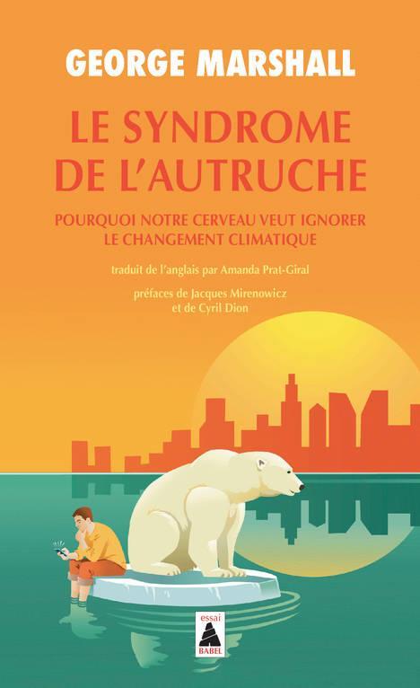 LE SYNDROME DE L'AUTRUCHE - POURQUOI NOTRE CERVEAU VEUT IGNORER LE CHANGEMENT CLIMATIQUE