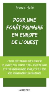 POUR UNE FORET PRIMAIRE EN EUROPE DE L'OUEST - MANIFESTE