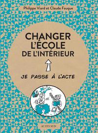 CHANGER L'ECOLE DE L'INTERIEUR