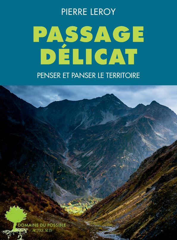 PASSAGE DELICAT - PENSER ET PANSER LE TERRITOIRE