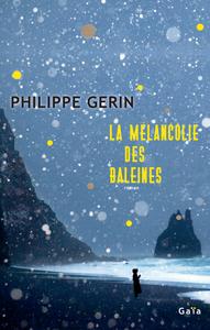 LA MELANCOLIE DES BALEINES