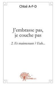 J'EMBRASSE PAS, JE COUCHE PAS 2