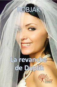 LA REVANCHE DE DUPLIK