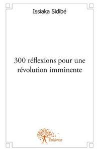 300 REFLEXIONS POUR UNE REVOLUTION IMMINENTE