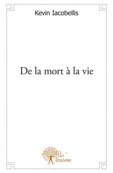 DE LA MORT A LA VIE