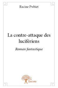 LA CONTRE-ATTAQUE DES LUCIFERIENS