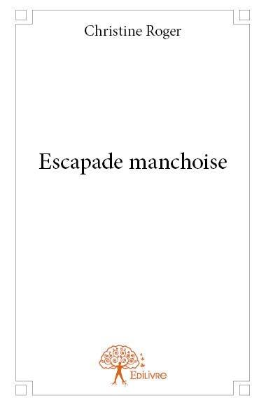 ESCAPADE MANCHOISE