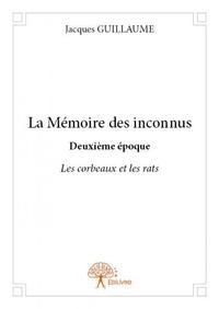 LA MEMOIRE DES INCONNUS DEUXIEME EPOQUE