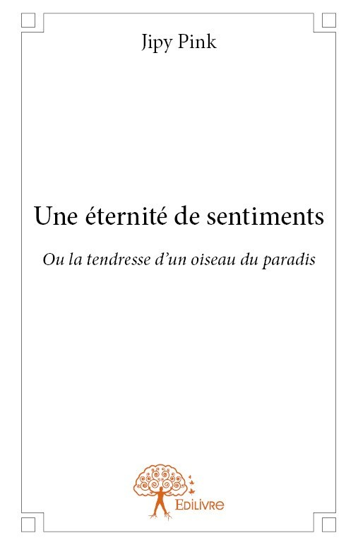 UNE ETERNITE DE SENTIMENTS