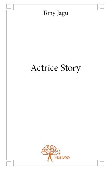 ACTRICE STORY