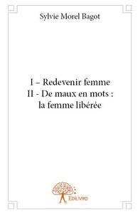 I ? REDEVENIR FEMME II ? DE MAUX EN MOTS : LA FEMME LIBEREE