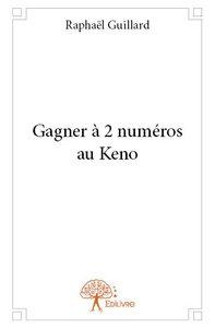 GAGNER A 2 NUMEROS AU KENO