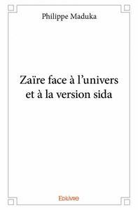 ZAIRE FACE A L?UNIVERS ET A LA VERSION SIDA