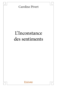 L'INCONSTANCE DES SENTIMENTS