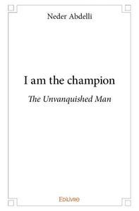 I AM THE CHAMPION