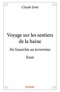 VOYAGE SUR LES SENTIERS DE LA HAINE