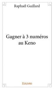 GAGNER A 3 NUMEROS AU KENO