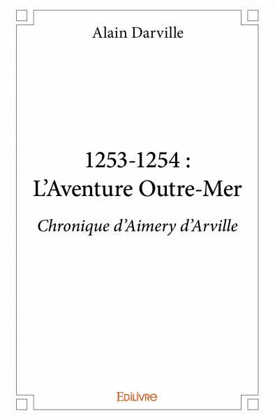 1253-1254 : L'AVENTURE OUTRE-MER