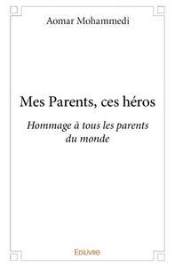 MES PARENTS CES HEROS