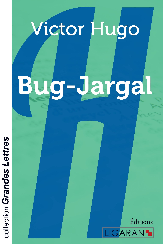BUG-JARGAL (GRANDS CARACTERES)