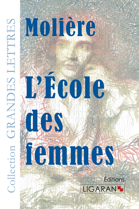 L ECOLE DES FEMMES GRANDS CARACTERES
