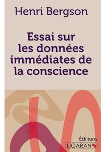 ESSAI SUR LES DONNEES IMMEDIATES DE LA CONSCIENCE