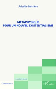 Métaphysique pour un nouvel existentialisme