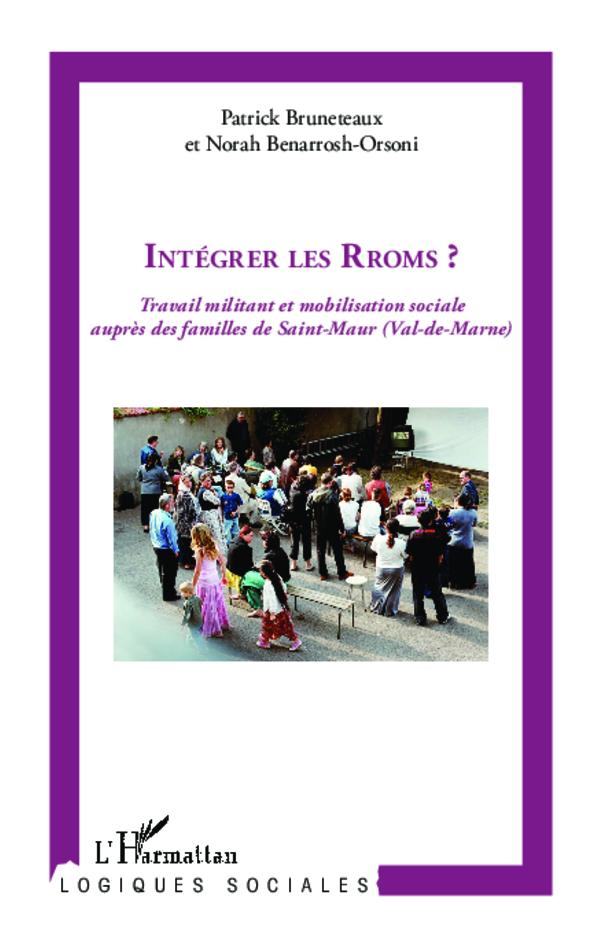 INTEGRER LES RROMS? - TRAVAIL MILITANT ET MOBILISATION SOCIALE AUPRES DES FAMILLES DE SAINT-MAUR (VA
