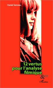 12 VERTUS POUR L'ANALYSE FILMIQUE