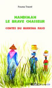NANDIMAN LE BRAVE CHASSEUR - CONTES DU BURKINA FASO - (CD INCLUS)