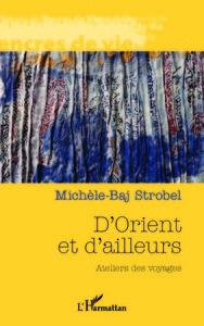 D'ORIENT ET D'AILLEURS - ATELIERS DES VOYAGES