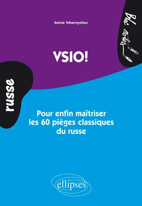 Vsio. pour enfin maitriser les 60 pieges classiques du russe. (niveau 2)