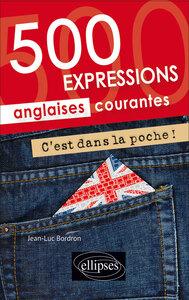 C EST DANS LA POCHE ! 500 EXPRESSIONS ANGLAISES COURANTES