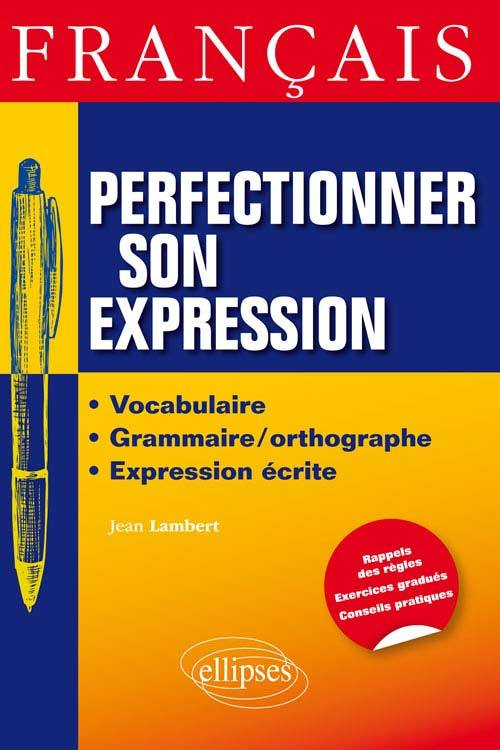 FRANCAIS. PERFECTIONNER SON EXPRESSION