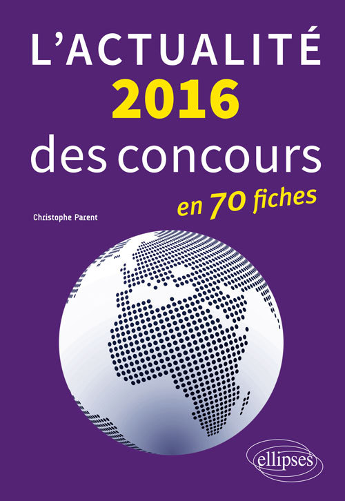 L ACTUALITE 2016 DES CONCOURS EN FICHES