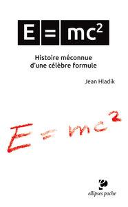 E  MC2. HISTOIRE MECONNUE D'UNE CELEBRE FORMULE