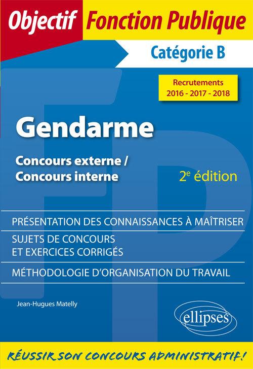 GENDARME - CONCOURS EXTERNE, CONCOURS INTERNE, CATEGORIE B - RECRUTEMENTS 2016-2017-2018 - 2E EDITIO
