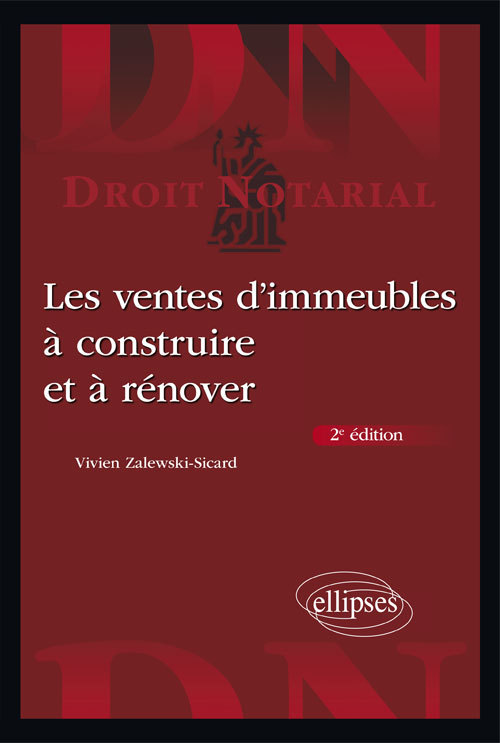 LES VENTES D'IMMEUBLES A CONSTRUIRE ET A RENOVER - 2E EDITION