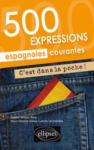 C EST DANS LA POCHE ! 500 EXPRESSIONS ESPAGNOLES COURANTES