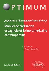 I ESPANOLES E HISPANOAMERICANOS DE HOY ! MANUEL DE CIVILISATION ESPAGNOLE ET LATINO-AMERICAINE CONTE