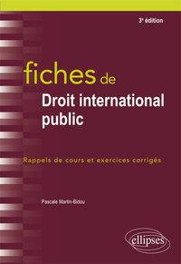 FICHES DE DROIT INTERNATIONAL PUBLIC - 3E EDITION
