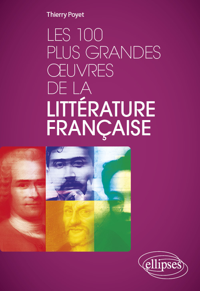 LES 100 PLUS GRANDES OEUVRES DE LA LITTERATURE FRANCAISE