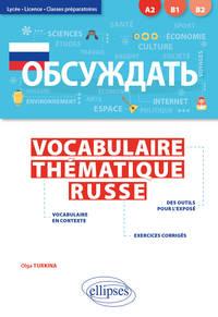 OBSUZHDAT'. VOCABULAIRE THEMATIQUE RUSSE. LYCEE, LICENCE, CLASSES PREPARATOIRES [A2-B2] (AVEC EXERCI