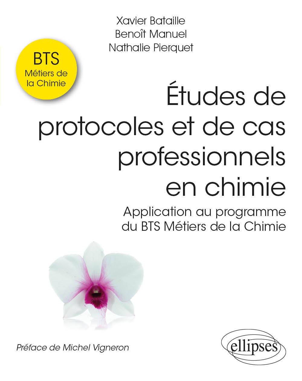 ETUDES DE PROTOCOLES ET DE CAS PROFESSIONNELS EN CHIMIE - APPLICATION AU PROGRAMME DU BTS METIERS DE